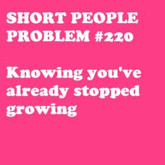 Just another short girl problem to add to the list :p Short People Quotes, Short People Problems, Short Girl Problems, Girl Quotes, Funny Quotes, Funny Humor, Haley Lu Richardson, Short Person, Short Jokes