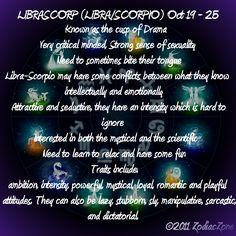 Scorpio/Libra cusp - of course I'm right on the cusp. Always have leaned more towards Scorpio though. | LIBRASCORP (LIBRA/SCORPIO) Oct 19 – 25
