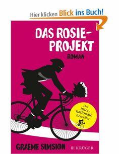 Das Rosie-Projekt: Roman: Amazon.de: Graeme Simsion, Annette Hahn: Bücher