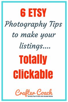 Etsy Sellers - 6 Photography Tips to make your Etsy listings totally clickable. Because poor photography on Etsy just doesn't get clicks!