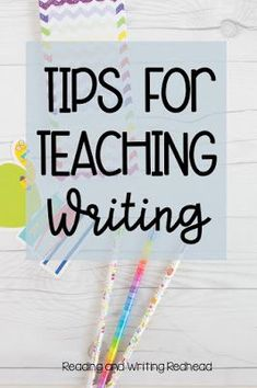 Reading and Writing Redhead: Tips for Teaching Writing - take the STRESS OUT OF  teaching writing! Make it doable and FUN for your and your students!