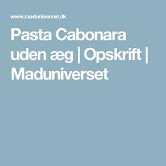 Pasta Cabonara uden æg | Opskrift | Maduniverset
