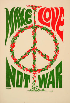 By 1967 the slogan had found its way into the wider visual culture including 'Make Love Not War', a poster designed by 'Weisser'