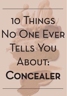 Makeup is all about what is right for you – here are 10 things you may not have known about concealer!