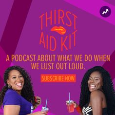 Thirst Aid Kit, a new podcast from Bim Adewunmi and Nichole Perkins, explores how pop culture shapes our desires.
