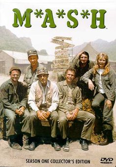 M*A*S*H-I went in the army motivated by this show. I was a medic in a mobile hospital by coincidence too!