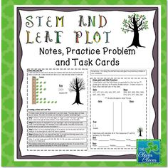 This product includes a page of notes that students can use to create their stem and leaf plots. Students also have an opportunity to complete a guided practice problem involving a back to back stem and leaf plot. Included with the notes and practice problem, there is a station activity with 24 task cards about stem and leaf plots.