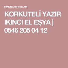 KORKUTELİ YAZIR IKINCI EL EŞYA   0546 205 04 12