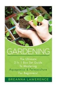 http://www.adlibris.com/se/organisationer/product.aspx?isbn=1514785927 | Titel: Gardening: The Ultimate 2 in 1 Guide to Mastering Aquaponics and Permaculture! - Författare: Breanna Lawerence - ISBN: 1514785927 - Pris: 142 kr