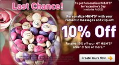*Quick!* Order your very own personalized M & M's! Get a discount just for ordering $30.00.  My address: Box 521-Valley City, ND 58072! :)