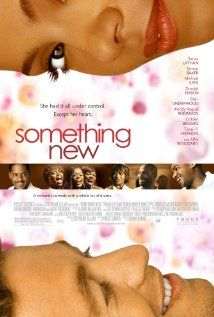 Something New (2006 )Kenya McQueen, an accountant finds love in the most unexpected place when she agrees to go on a blind date with Brian Kelly, a sexy and free-spirited landscaper.