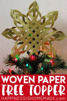 Woven Paper Tree Topper: Learn how to make a super cool tree topper out of nothing but paper and glue!