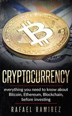 Cryptocurrency : Everything You Need to Know About Bitcoin, Ethereum, Blockchain, Before Investing in It: Discover everything you need to… Money Pictures, Buy Cryptocurrency, Bitcoin Mining, Blockchain, Things To Buy, Need To Know, Good Books, Everything, Investing