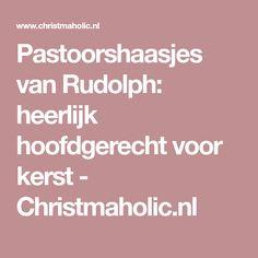 Pastoorshaasjes van Rudolph: heerlijk hoofdgerecht voor kerst - Christmaholic.nl