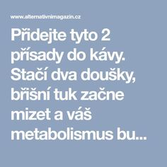 Přidejte tyto 2 přísady do kávy. Stačí dva doušky, břišní tuk začne m. Dieta Detox, Plank Workout, Health Advice, Natural Medicine, Detox Drinks, Organic Beauty, Healthy Weight Loss, Healthy Tips, Natural Health
