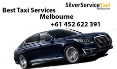 Book #best #silver #taxi #services in #Melbourne for memorable #ride with Silverservice24x7 at +61 452 622 391