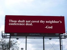 Thou shalt not covet thy neighbor's conference deal.