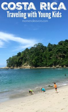 Costa Rica Travel with Young Kids - Costa Rica isn't just for adventure travel. It's a great family travel destination even with babies, toddlers, and/or preschoolers!
