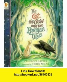 Cat, the Crow and the Banyan Tree (9780744536331) Penelope Lively , ISBN-10: 0744536332  , ISBN-13: 978-0744536331 ,  , tutorials , pdf , ebook , torrent , downloads , rapidshare , filesonic , hotfile , megaupload , fileserve