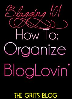 How To Organize Bloglovin -- this girl is genius!!