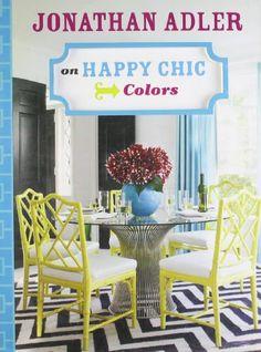 Jonathan Adler on Happy Chic Colors by Jonathan Adler https://www.amazon.co.uk/dp/1402774311/ref=cm_sw_r_pi_dp_x_SCBdzb9NKBBRR