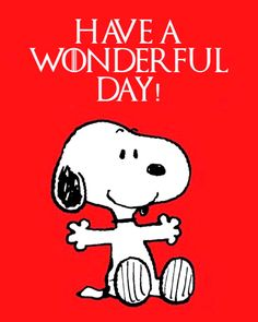 Have a wonderful day Snoopy Images, Snoopy Pictures, Charlie Brown Quotes, Charlie Brown And Snoopy, Peanuts Quotes, Snoopy Quotes, Good Morning Snoopy, Good Morning Quotes, Peanuts Cartoon