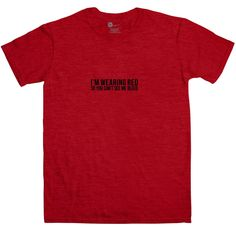 You Can't See Me Bleed T Shirt - Antique Cherry Red / XL