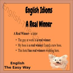 This guy is a ____________. 1. real winner 2. loser 3. both http://english-the-easy-way.com/Idioms/Idioms_Page.html #EnglishIdiom