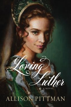 LOVING LUTHER by ALLISON PITTMAN Genre: Christian Historical Romance  Publisher: Tyndale House Date of Publication: Septembe...
