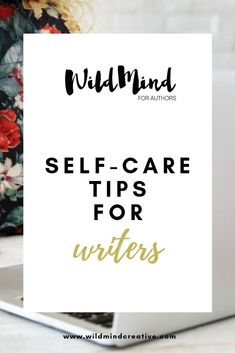 Self-Care for Writers — WildMind Creative Writing Advice, Writing Resources, Writing A Book, Writing Help, Writing Ideas, Writers Desk, Writer Tips, A Writer's Life, Long Hours