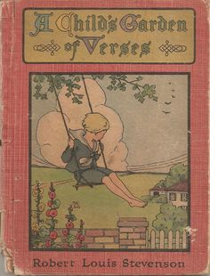A Child's Garden of Verses by Robert Louis Stevenson- my copy looks something like this one