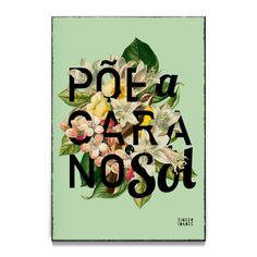 Poster poe a cara no sol - poster de @sinceridades | Colab55
