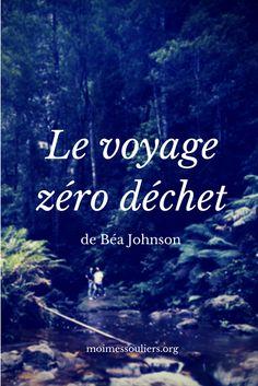 Béa Johnson, auteur du livre Zéro Déchet, a répondu à mes questions pour expliquer comment son concept pourrait s'appliquer aux voyages