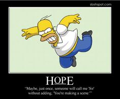 Image from http://www.sloshspot.com/wp-content/uploads/2013/11/hope-homer-simpson-motivational-poster.png.