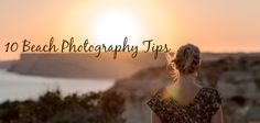 10 Beach Photography Tips by Darren Rowse Image by David Kracht