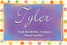 Tyler Name Meaning - Tyler name Origin, Name Tyler, Meaning of the . Baby Girl Names, Boy Names, Baby Boy, Tyler Name, Writer Memes, Name Origins, Pretty Names, Tattoo Patterns, Ecards