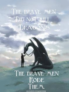 """""""The brave men did not kill dragons. The brave men rode them."""" - George R. I wish this wasn't a George R R Martin quote, but it works with Eragon so I'll leave it. Fantasy Dragon, Dragon Art, Pet Dragon, Dragon Pics, Magical Creatures, Fantasy Creatures, Fantasy World, Fantasy Art, Dragon Medieval"""
