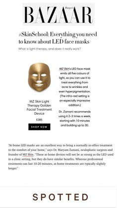 """LED Face Masks are a celebrity favourite and have so many skincare benefits, loved our feature in @bazaaruk on """"Everything you need to know about LED face masks"""", swipe up to read more about @mzskinofficial Light Therapy Golden Facial Treatment Device! 🌟 Led Light Therapy Mask, Facial Treatment, Need To Know, Face Masks, Skincare, Celebrity, Skincare Routine, Skins Uk, Celebs"""