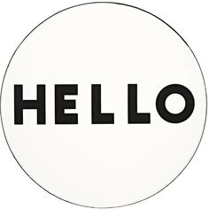 """Lisa Perry Reversible """"Hello"""" & """"Goodbye"""" Circular Placemat (€23) ❤ liked on Polyvore featuring home, kitchen & dining, table linens, text, words, circle, fillers, graphic, quotes and saying"""