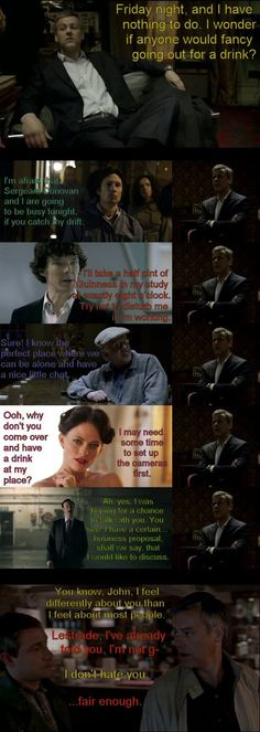 That's cute.  But John is the only who is hard to hate if your Lestrade.