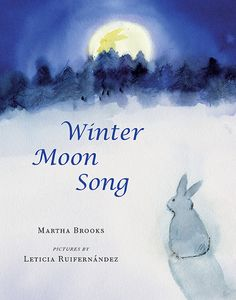 Winter Moon Song – written by Martha Brooks and illustrated by Leticia Ruifernández. Have you ever seen the rabbit-in-the-moon? Folktales from many cultures explain how the rabbit came to be there. When award-winning novelist Martha Brooks heard one such tale, she was inspired to write her own lovely story about a little rabbit who finds a special way to brighten the darkest month of the year.