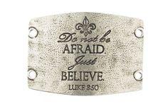 Lenny & Eva, Do not be afraid. Just believe. Luke 8:50 - Silver