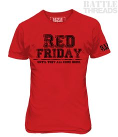 3/11/16 - Shirt of the Day: 'RED Friday - Until They All Come Home' (men's/unisex t-shirt). Available at www.battle-threads.com #Redfriday