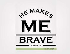 Bible Verse SVG He makes me brave Christian Verses, Stock Illustrations, Be Strong And Courageous, Vinyl Cutting, Vector File, Cutting Files, Brave, Bible Verses, Silhouette