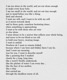 """Poem: """"I Am too Alone in the World"""" - by Rainer Maria Rilke. Rilke Quotes, Lyric Quotes, Poetry Quotes, Words Quotes, Love Quotes, Inspirational Quotes, Quotes Quotes, Rainer Maria Rilke, Greek Quotes"""