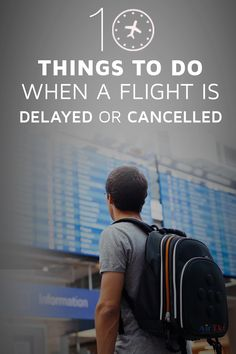 10 things to do when a Flight is delayed or cancelled