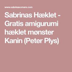 Sabrinas Hæklet - Gratis amigurumi hæklet mønster Kanin (Peter Plys)