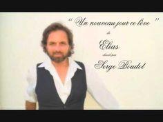 """"""" Un nouveau jour se lève """" de Elias, chanté par Serge Boudot."""