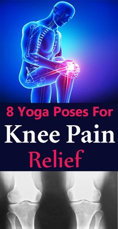 8 Yoga Poses For Knee and Back Pain Relief