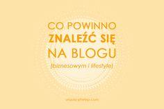 Co powinno znaleźć się na blogu (biznesowym i lifestyle) – podstawy